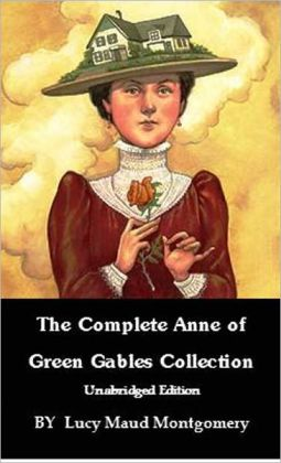 Anne Of Green Gables: Complete Collection-W/ Anne of Green Gables, Anne of Avonlea, Anne of the Island, Anne's House of Dreams, Anne of Windy Poplars, Anne of Ingleside, Rainbow Valley, & Rilla of Ingleside
