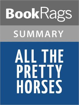 All The Pretty Horses by Cormac McCarthy Summary & Study Guide