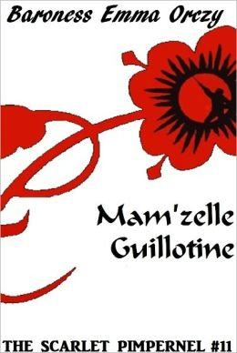 The Scarlet Pimpernel #11: Mam'zelle Guillotine