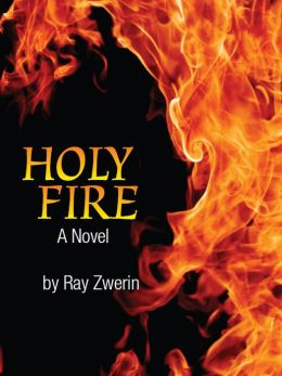 Holy Fire: A Novel