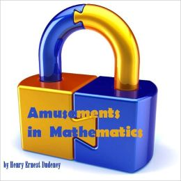 Amusements in Mathematics (Illustrated)