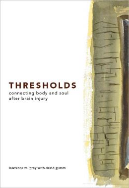 Thresholds: Connecting Body and Soul After Brain Injury