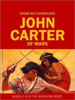 John Carter of Mars: Books 1-4 of the Barsoom Series (A Princess of Mars, The Gods of Mars, Warlord of Mars, and Thuvia, Maid of Mars)