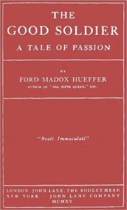 The Good Soldier: A Tale of Passion! A War, Fiction/Literature Classic By Ford Madox Ford! AAA+++