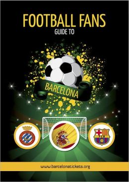 Football Fans Guide To Barcelona