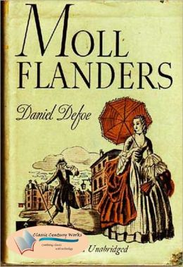 Moll Flanders: The Fortunes and Misfortunes of the Famous Moll Flanders - Annotated & Unabridged (Formatted & Optimized for Nook)