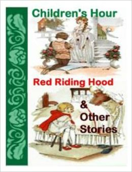 CHILDREN HOUR WITH RED RIDING HOOD AND OTHER STORIES