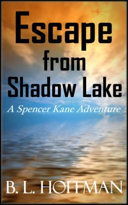 Escape From Shadow Lake - A Spencer Kane Adventure (Book #2)