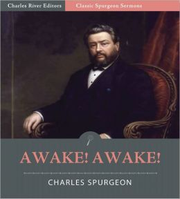 Classic Spurgeon Sermons: Awake! Awake! (Illustrated)
