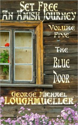 An Amish Journey - Set Free - Volume 5 - The Blue Door