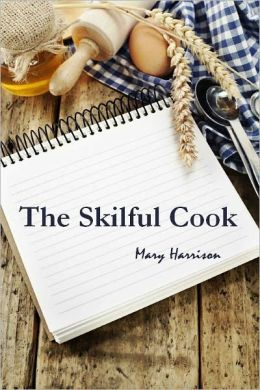 The Skilful Cook (Illustrated)