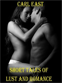 Short Tales of Lust and Romance