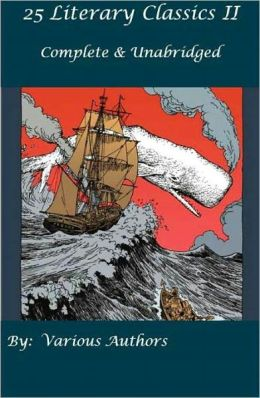 25 Literary Classic Novels II (Complete & Unabridged) Includes- The Art of War, Gulliver's Travels, The Kama Sutra, Pride and Prejudice, Treasure Island, Robinson Crusoe, Great Expectations, The Scarlet Letter and many more.
