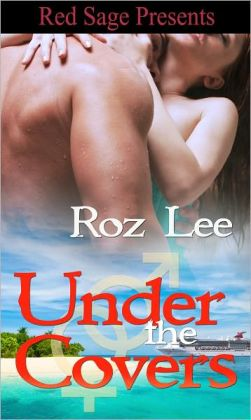 Under The Covers ~ The Lothario Series • Book 5
