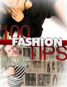 100 Fashion Tips: Every Fashion Enthusiast Should Know