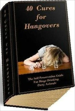 Best Mental Health eBook - 40 Cures For Hangovers - Drinking behavior...