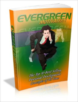 Evergreen Motivation - Top 10 Personal Development Concepts of Alll Time