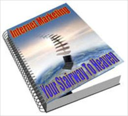 Internet Marketing Your Stairway To Heaven