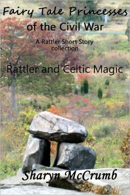 Fairy Tale Princesses of the Civil War: Rattler and Celtic Magic