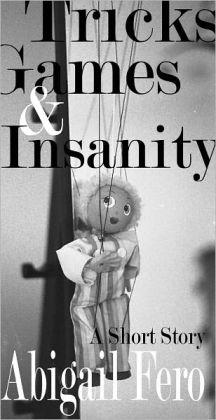 Tricks, Games & Insanity