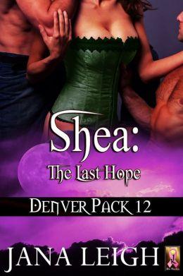 Shea: The Last Hope