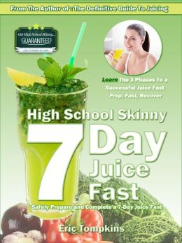 High School Skinny: 7-Day Juice Fast Guide