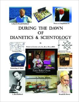 During the Dawn of Dianetics and Scientology