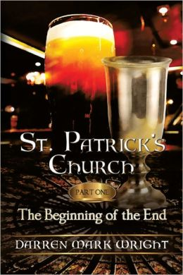 St. Patrick's Church: Part One: The Beginning of the End