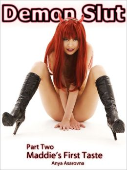 Demon Slut - Book Two - Maddie's First Taste