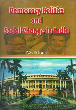 Democracy Politics and Social Change in India