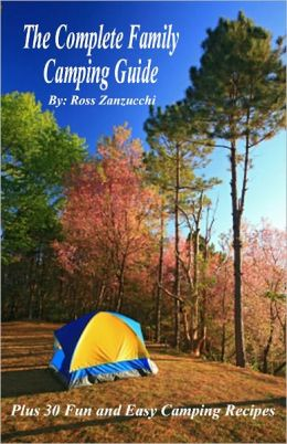 The Complete Family Camping Guide