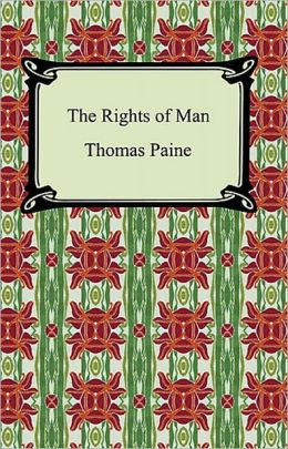The Rights of Man: Writings of Thomas Paine — Volume 2 (1779-1792) A Politics, Non-fiction, Philosophy, Banned Books Classic By Thomas Paine! AAA+++