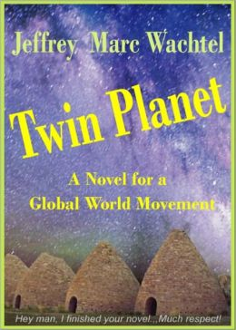 Twin Planet: A Novel for a Global World Movement 3E