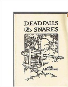 Deadfalls and Snares - A Book Of Trapping