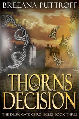 Thorns of Decision: Dusk Gate Chronicles, Book Three