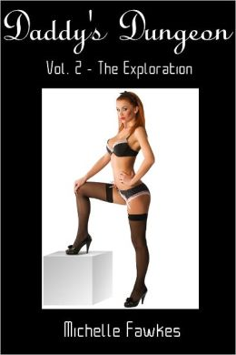 Daddy's Dungeon 2 - The Exploration (BDSM Erotica)