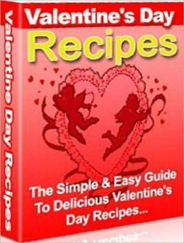 Best Food Recipes CookBook on Valentine's Day Recipes - You'll love this absolutely wonderful Recipe Book for valentine's day...