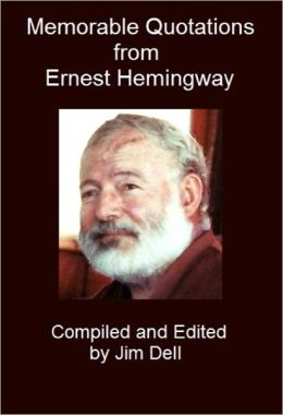 Memorable Quotations from Ernest Hemingway