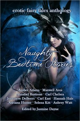 Naughty Bedtime Stories: Erotic Fairy Tales Anthology