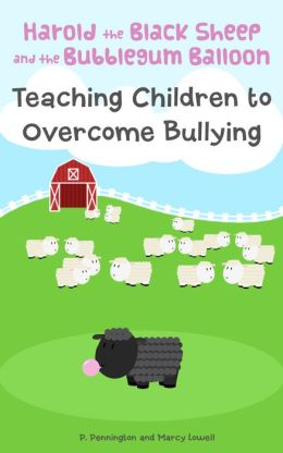 Harold the Black Sheep and the Bubblegum Balloon: Teaching Children to Overcome Bullying (A Rhyming Picture Book)