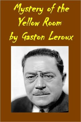 Mystery of the Yellow Room (active TOC for easy navigation)