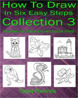 How To Draw In Six Easy Steps Collection 3
