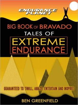Tales of Extreme Endurance: Endurance Planet's Big Book of Bravado