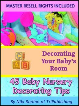 Decorating Your Baby's Room: 45 Baby Nursery Decorating Tips