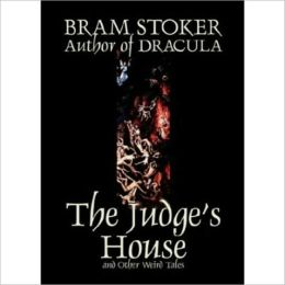The Judge's House: A Short Story Classic By Bram Stoker! AAA+++