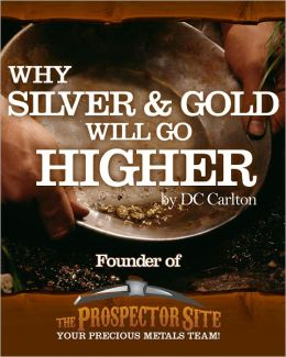 Why Silver & Gold Will Go Higher