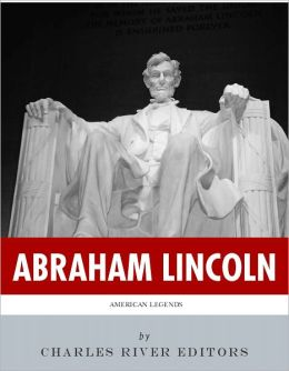 American Legends: The Life of Abraham Lincoln (Illustrated)
