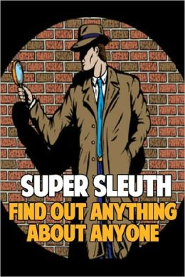 Super Sleuth - Research Anything About Anyone