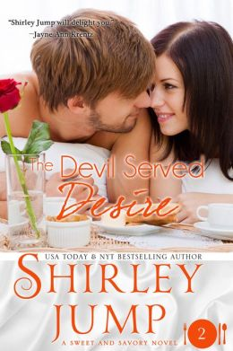 The Devil Served Desire (Sweet and Savory Romances)