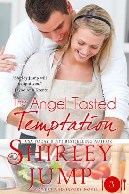 The Angel Tasted Temptation (Sweet and Savory Romances)